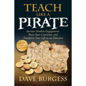 Teach Like a Pirate: Increase Student Engagement, Boost Your Creativity, and Transform Your Life as an Educator Product Image