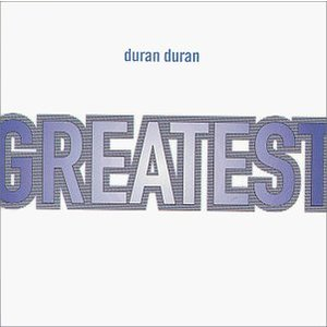 Greatest - Duran Duran Product Image