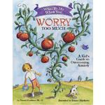 What to Do When You Worry Too Much: A Kid's Guide to Overcoming Anxiety Product Image