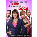 Lord All Men Cant Be Dogs