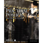 Book: Practical Poser 8: The Official Guide, 3rd ed. by Richard H. Schrand Product Image