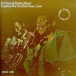 Together for the First Time...Live - B.B. King & Bobby Bland Product Image