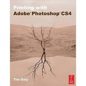 Book:  Printing with Adobe Photoshop CS4 by Tim Daly Product Image